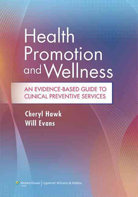 Health Promotion and Wellness By Hawk, Cheryl